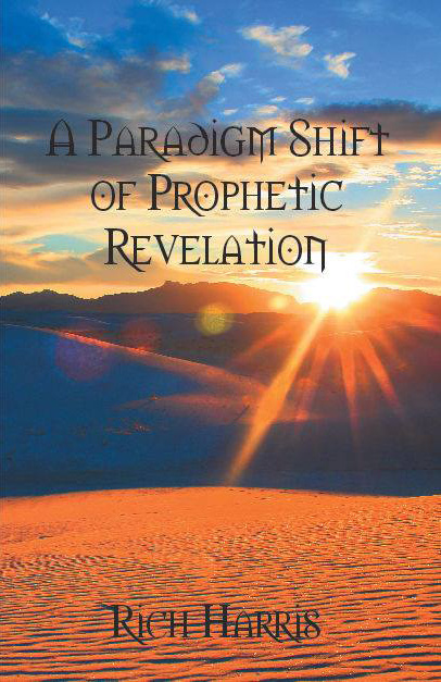 a paradigm shift of prophetic revelation by rich harris